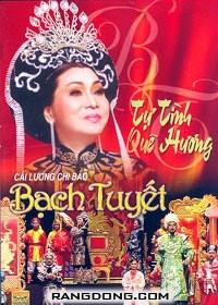 Bach Tuyet - Tu Tinh Que Huong