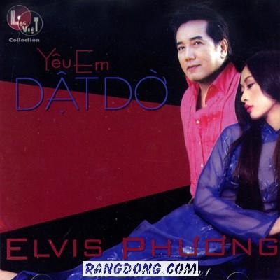 Elvis Phuong - Yeu Em Dat Do